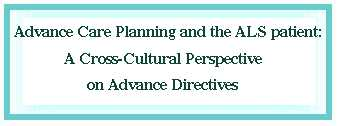 Advance Care Planning and the ALS Patient: A Cross-Cultural Perspective on Advance Directives